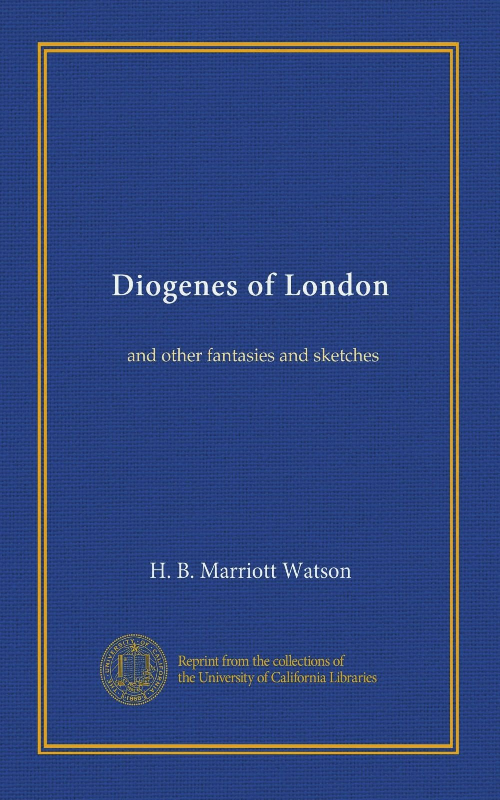 Diogenes of London: and other fantasies and sketches pdf