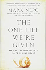 The One Life We're Given: Finding the Wisdom That Waits in Your Heart Paperback