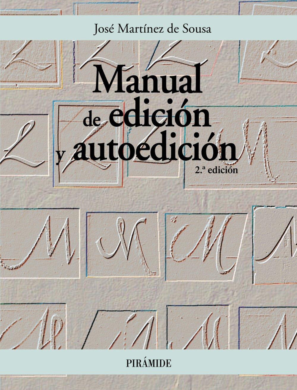 Manual de edición y autoedición (Ozalid) Tapa blanda – 27 jun 2005 José Martínez de Sousa Pirámide 8436819314 Editing & Proofreading