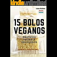 15 Bolos Veganos - Práticos, Fáceis e Deliciosos