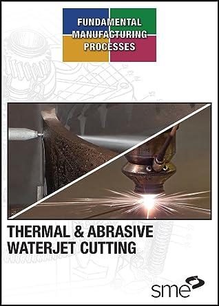 Amazon com: Thermal & Abrasive Waterjet Cutting: The Latest
