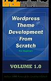 Wordpress Theme Development From Scratch For Beginner: Step by step guide making a WordPress theme (Wordpress eBook Book 1) (English Edition)