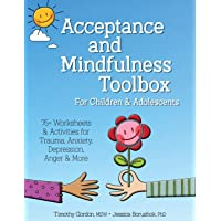 Acceptance and Mindfulness Toolbox for Children and Adolescents: 75+ Worksheets & Activities for Trauma, Anxiety…