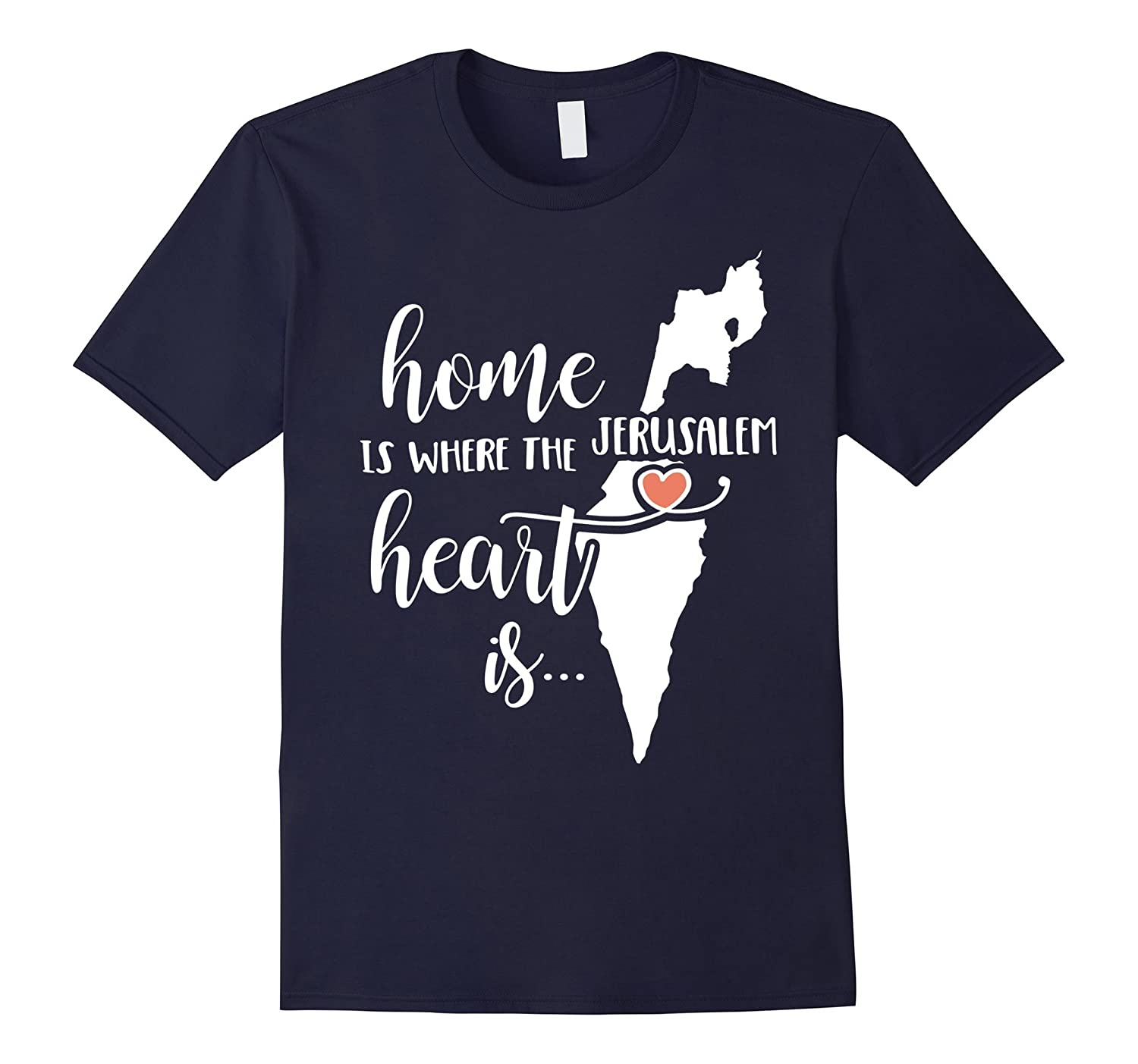 Jerusalem T-Shirt - Home is Where the Heart Is!-T-Shirt
