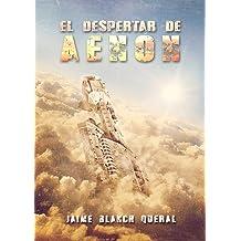 El Despertar de Aenón (Universo Luminion nº 3) (Spanish Edition) Mar 18, 2015