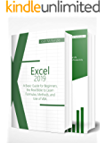 Excel 2019: 2 Books in one, A Basic Guide for Beginners + How to Use Formulas and Functions in Your Business, to…