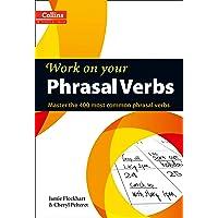 Collins Work on Your Phrasal Verbs: B1-C2