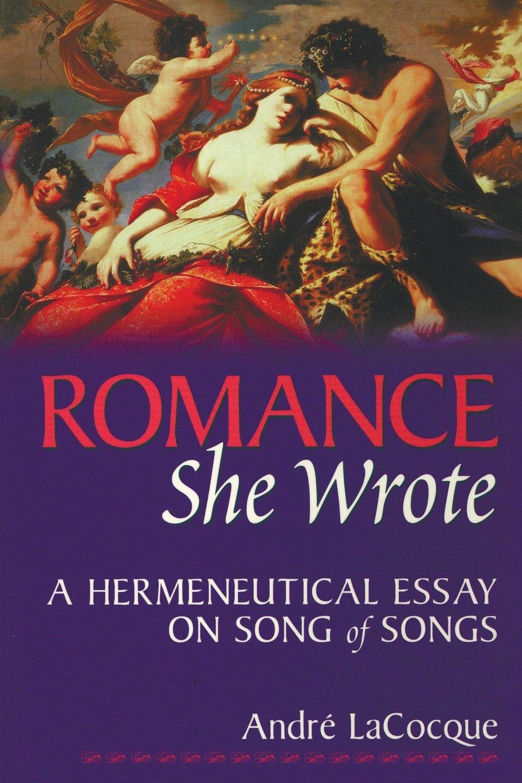Romance She Wrote A Hermeneutical Essay On Songs Of Songs Andre  Romance She Wrote A Hermeneutical Essay On Songs Of Songs Andre  Lacocque  Amazoncom Books