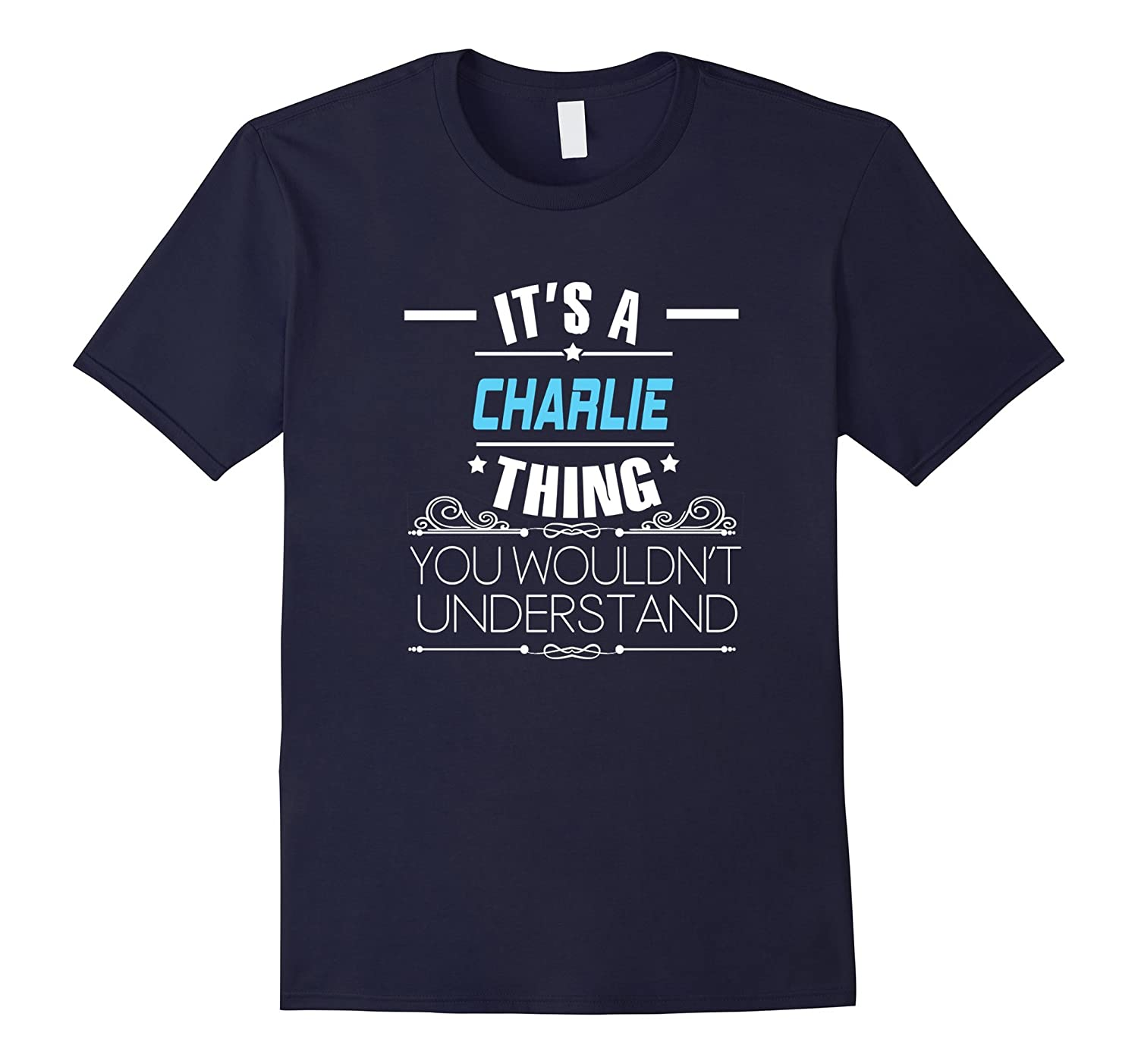 It's A Charlie Thing, You Wouldn't Understand T Shirt-Rose