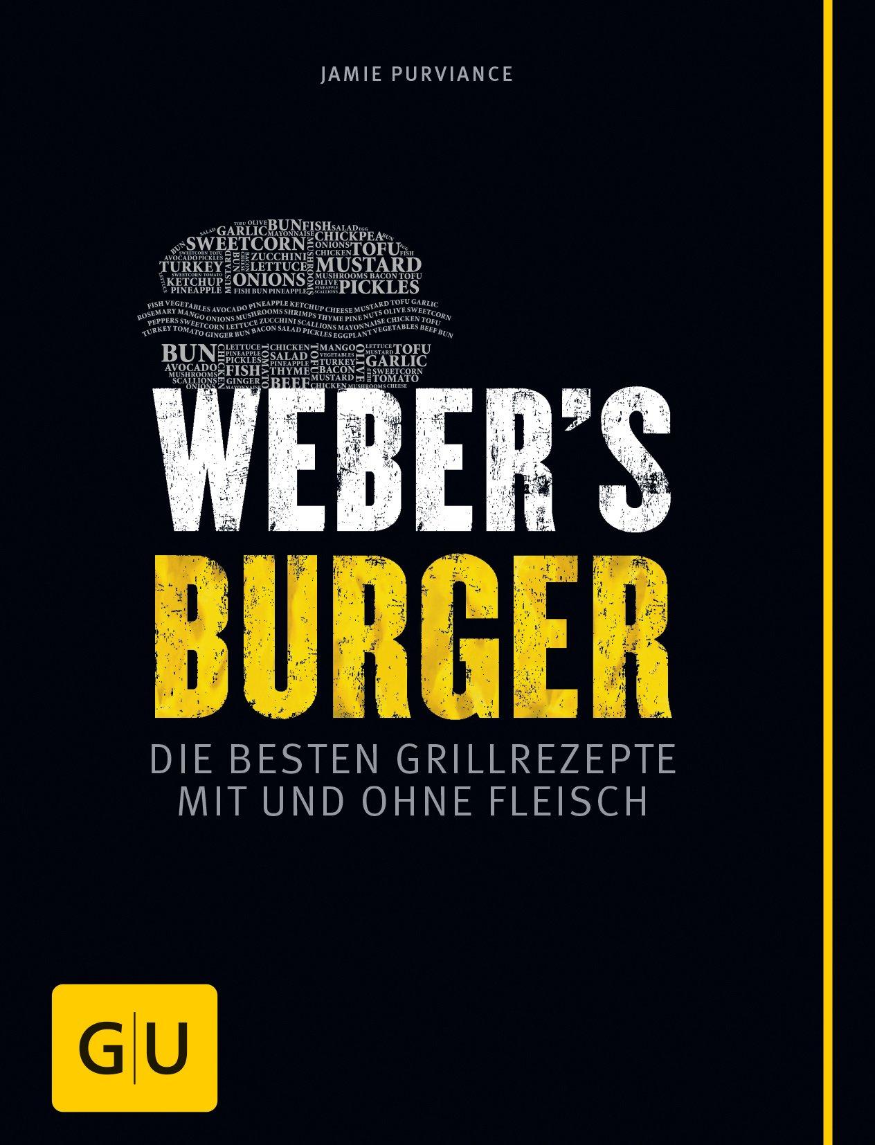 Weber's Burger  Die Besten Grillrezepte Mit Und Ohne Fleisch  GU Weber's Grillen