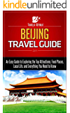Beijing Travel Guide: An Easy Guide to Exploring the Top Attractions, Food Places, Local Life, and Everything You Need to Know (Traveler Republic Book 1) (English Edition)
