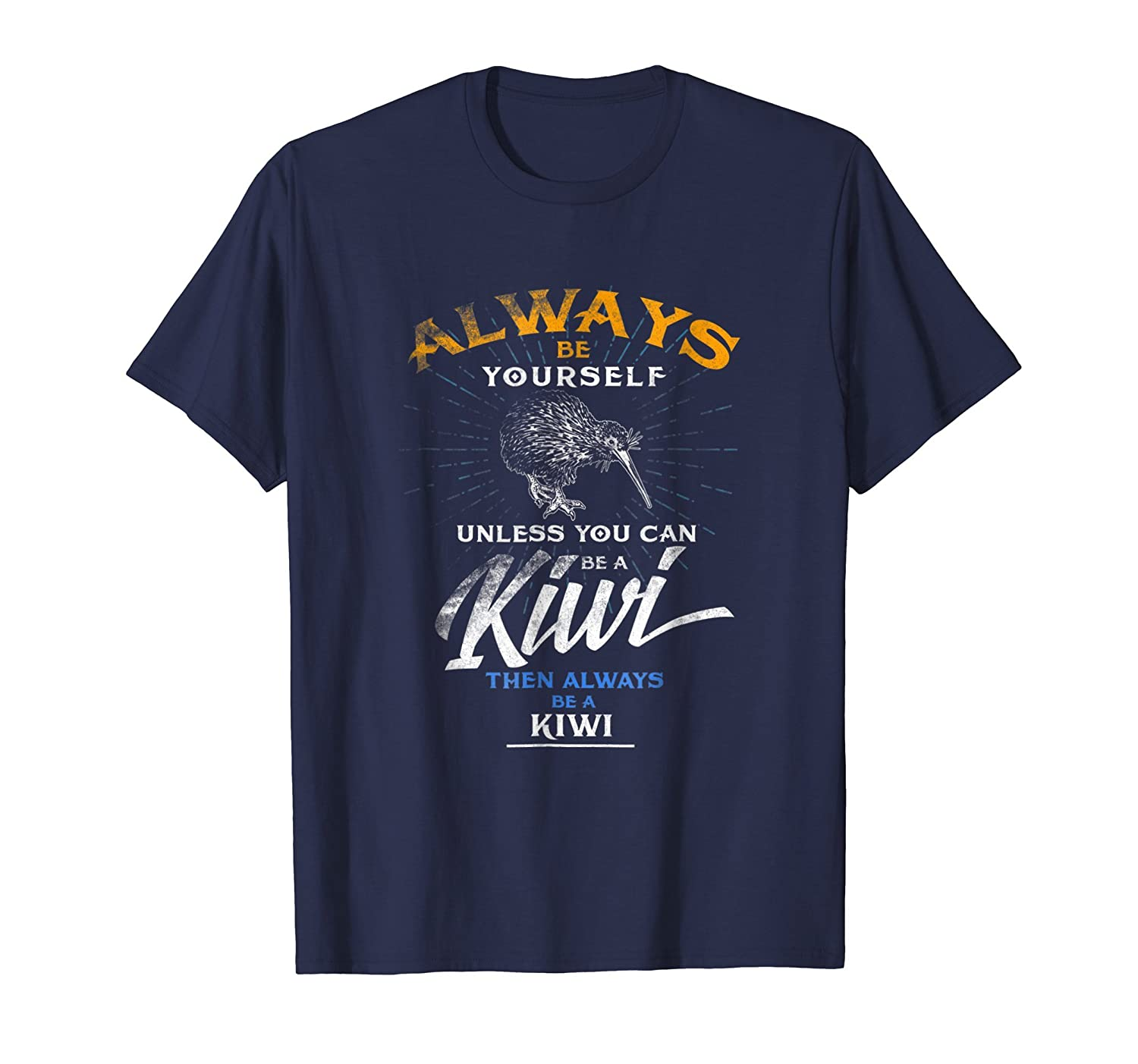 Always Be Yourself Shirt Be A Kiwi Funny Tee Wildlife Tee-AZP