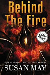 Behind the Fire (Large Print Edition) Paperback