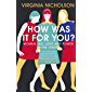 How Was It For You?: Women, Sex, Love and Power in the 1960s