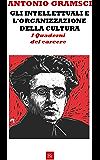 Gli intellettuali e l'organizzazione della cultura. I Quaderni del carcere