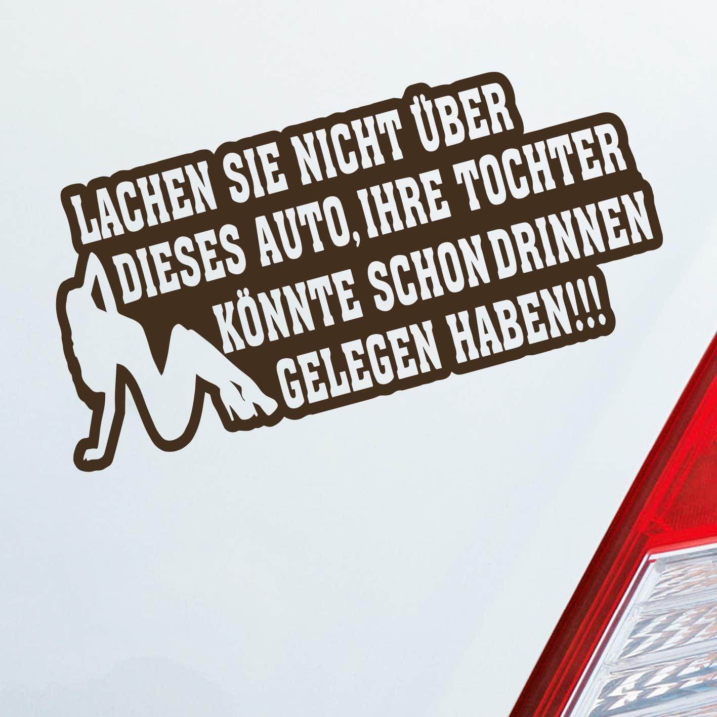 Auto Aufkleber In Wunschfarbe Lachen Sie Nicht über Dieses Auto Ihre Tochter Könnte Schon Drin Gelegelen Haben 15x7 Cm Auto