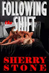 Following the Shift: Completely mystified, Cindy finds herself lost in her own neighborhood. When she asks for help she triggers a response she can't comprehend. Kindle Edition