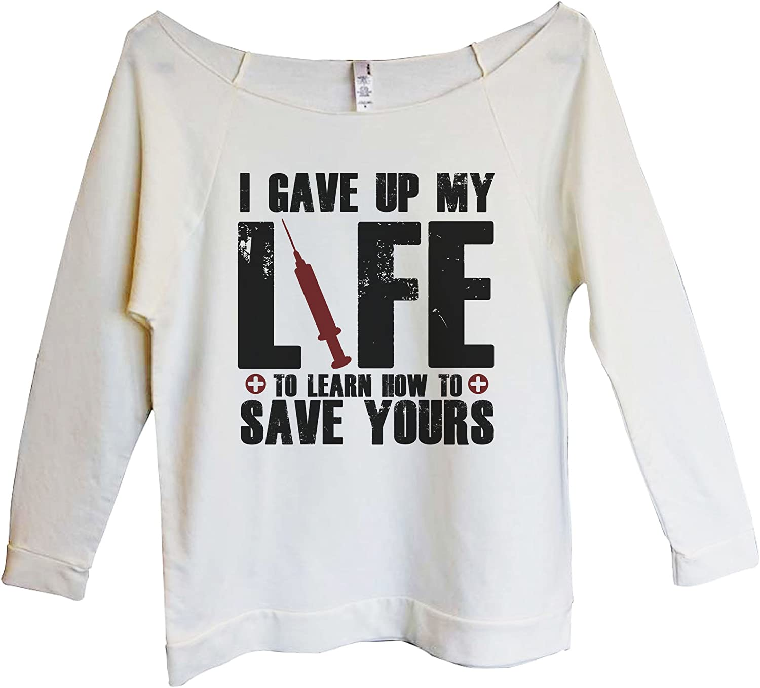Cute Nursing School Shirts I Gave Up My Life to Learn How to Save Yours