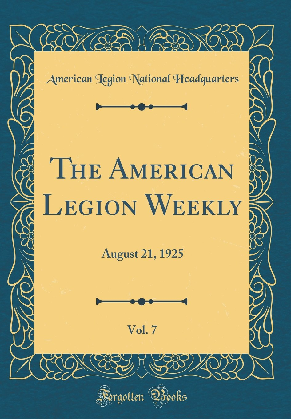 Download The American Legion Weekly, Vol. 7: August 21, 1925 (Classic Reprint) pdf