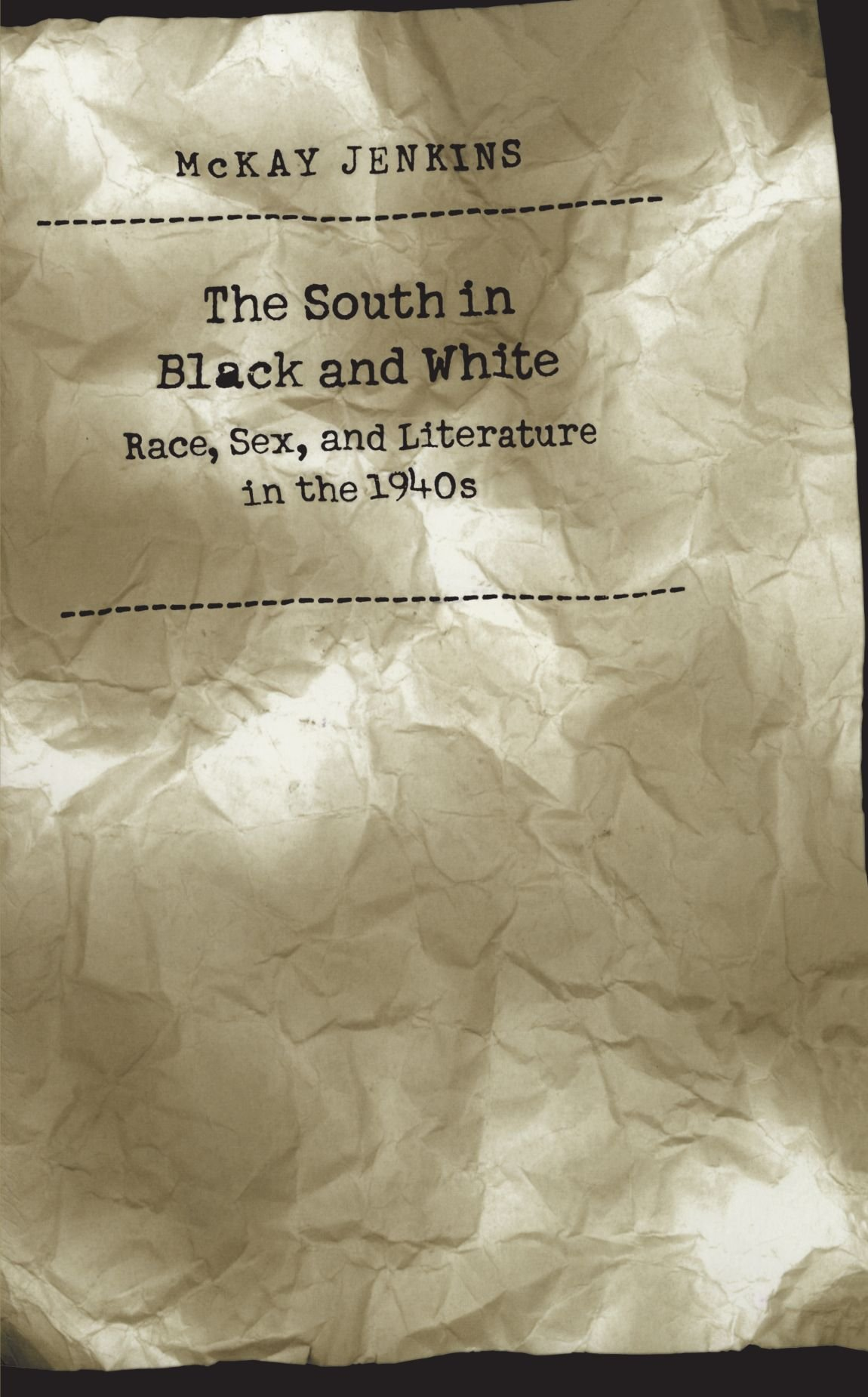 The South in Black and White: Race, Sex, and Literature in the 1940s pdf epub