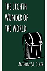 The Eighth Wonder of the World: A Rucksack Universe Story Kindle Edition