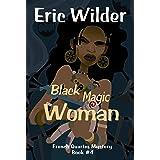 Black Magic Woman: A Wyatt Thomas New Orleans paranormal investigation (Wyatt Thomas mystery Book 4) (French Quarter Mystery)