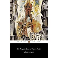 The Penguin Book of French Poetry 1820-1950: With Prose Translations