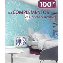 100 tips : los complementos en el diseño de interiores Nov 1, 2011