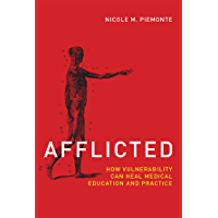 Afflicted: How Vulnerability Can Heal Medical Education and Practice (Basic Bioethics) (English Edition)