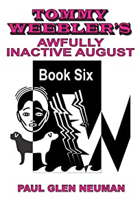 Tommy Weebler's Awfully Inactive August (Tommy Weebler's Almost Exciting Adventures)