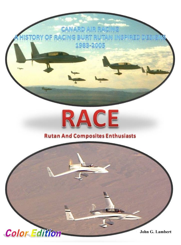 Race - Canard Air Racing - Color Edition: A History of Racing Burt Rutan Inspired Designs, 1983-2005
