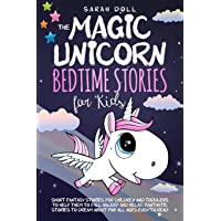 The Magic Unicorn: Bedtime Stories for Kids Short Funny, Fantasy Stories for Children and Toddlers to Help Them Fall…