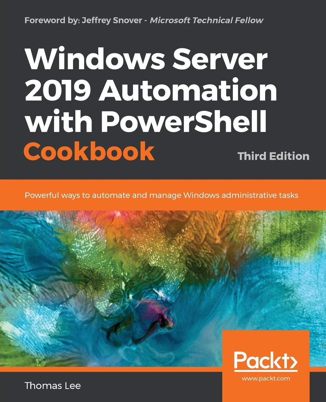 Windows Server 2019 Automation With PowerShell Cookbook  Powerful Ways To Automate And Manage Windows Administrative Tasks 3rd Edition