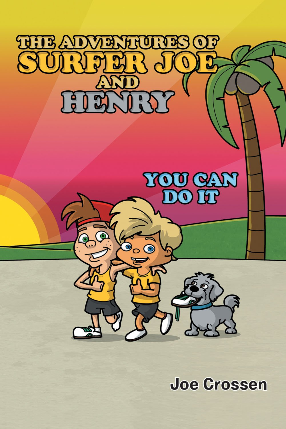 Read Online The Adventures of Surfer Joe and Henry - You Can Do It ePub fb2 ebook