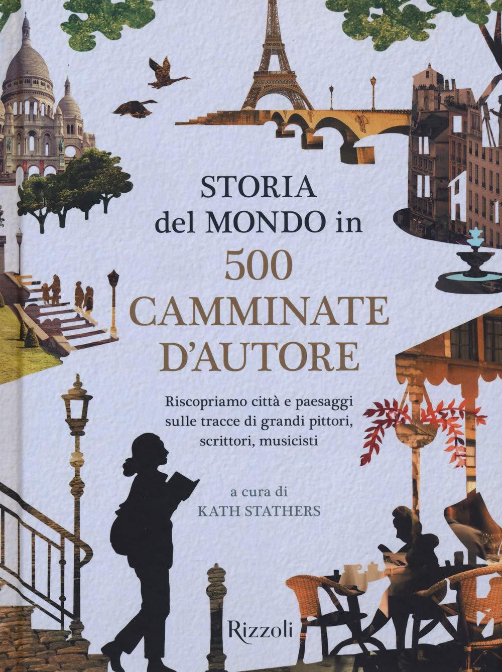 Storia del mondo in 500 camminate d'autore