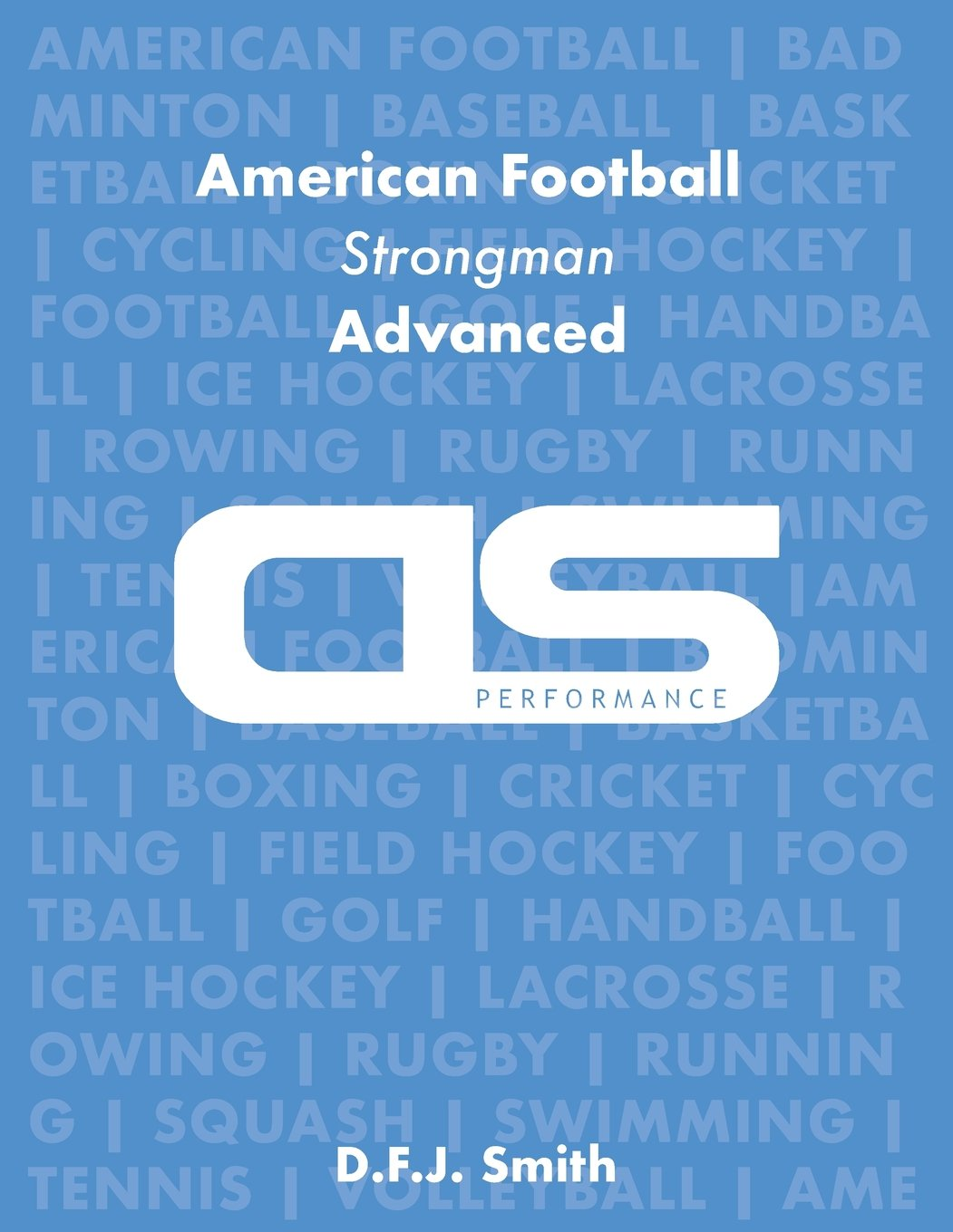 DS Performance - Strength & Conditioning Training Program for American Football, Strongman, Advanced