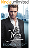 Trois: A BWWM Romance (The French Connection Book 3)