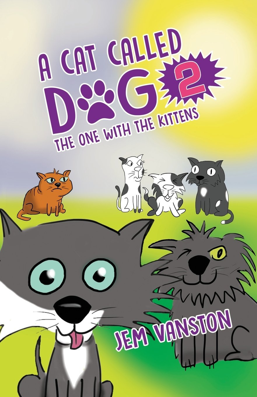 Download A Cat Called Dog 2: The One with the Kittens pdf epub