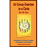 50 Group Exercises in a Circle: Activities for Group Leaders, Therapists and Trainers (50 Exercises Trilogy) (English…