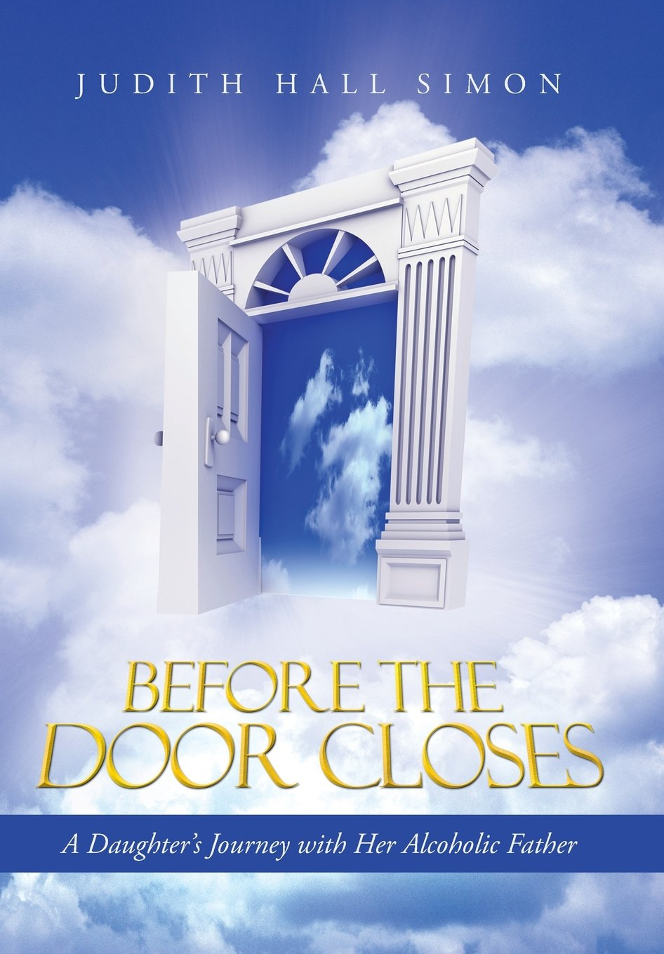 Download Before the Door Closes: A Daughter's Journey with Her Alcoholic Father pdf epub