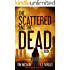 The Scattered and the Dead (Book 1): Post Apocalyptic Fiction