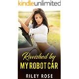 Ravished by My Robot Car (The Mara and KATT Sex Chronicles Book 3)