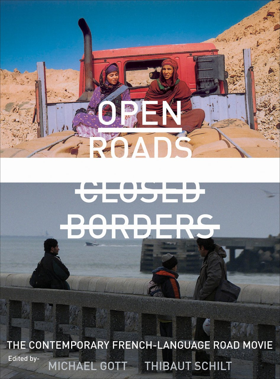 Open Roads, Closed Borders: The Contemporary French-Language Road Movie by Intellect Ltd