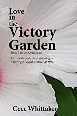 Love in the Victory Garden: Home Fires Glow during WWII Kindle Edition