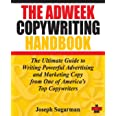 The Adweek Copywriting Handbook: The Ultimate Guide to Writing Powerful Advertising and Marketing Copy from One of America's