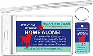 TLC Safety By Design Trademarked My Dog is Home Alone Alert Emergency Medical ICE ID Wallet Card and Plastic Key Tag Pets with Emergency Contact Call Card (Qty. 1)