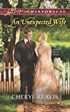 An Unexpected Wife (Love Inspired Historical)