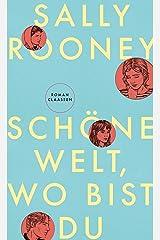 Schöne Welt, wo bist du (German Edition) Kindle Edition