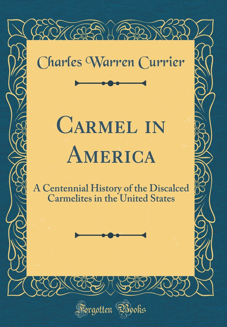 Carmel in America: A Centennial History of the Discalced Carmelites