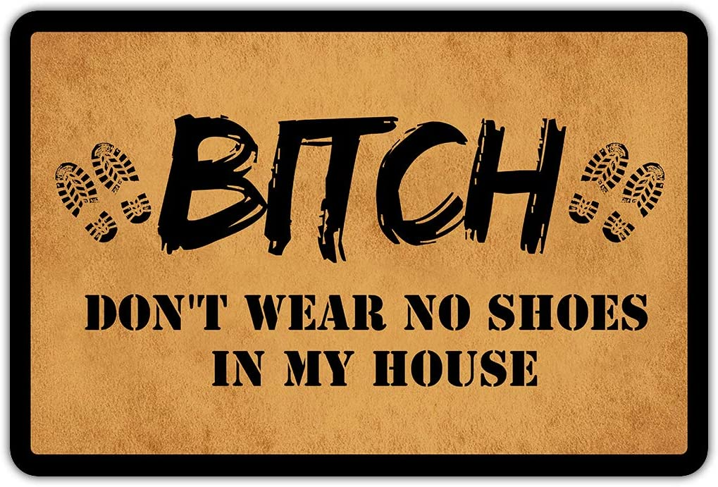 Muikoo Front Door Mat Welcome Mat Bitch Don t Wear No Shoes in My House Rubber Non Slip Backing Funny Doormat Indoor Outdoor Rug 23.6 W X 15.7 L